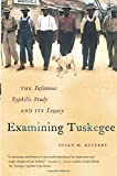 img - for Examining Tuskegee: The Infamous Syphilis Study and Its Legacy (The John Hope Franklin Series in African American History and Culture) book / textbook / text book