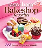 Taste of Home Bake Shop Favorites: 383 Reader Recipes You'll Love!