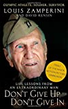 By Louis Zamperini Dont Give Up, Dont Give In [Paperback]