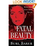 Fatal Beauty (Pinnacle True Crime) by Burl Barer