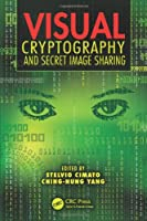 Visual Cryptography and Secret Image Sharing Front Cover