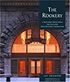 img - for The Rookery: A Building Book from the Chicago Architecture Foundation (Pomegranate Catalog) book / textbook / text book