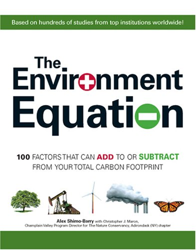 The Environment Equation: 100 Factors That Can Add to or Subract from Your Total Carbon Footprint, Buch