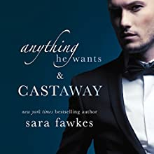 Anything He Wants & Castaway (       UNABRIDGED) by Sara Fawkes Narrated by Julia Duvall