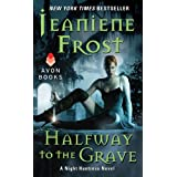 Halfway to the Grave: A Night Huntress Novel ~ Jeaniene Frost