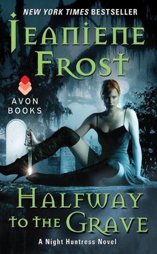 Jeaniene Frost - Halfway to the Grave (Night Huntress)