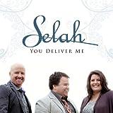 You Deliver Me ~ Selah