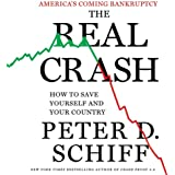 The Real Crash: America's Coming Bankruptcy - How to Save Yourself and Your Country (Unabridged)