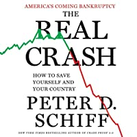 The Real Crash: America's Coming Bankruptcy - How to Save Yourself and Your Country (       UNABRIDGED) by Peter Schiff Narrated by Oliver Wyman