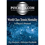 World Class Tennis Mentality: A Player's Manualby A.J. Dowsett