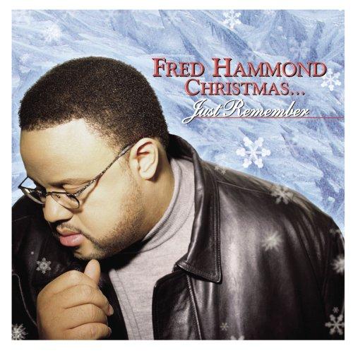 Fred Hammond - Fred Hammond Christmas... Just Remember - Zortam Music