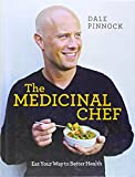 Dale Pinnock The Medicinal Chef: Eat Your Way to Better Health