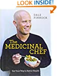 The Medicinal Chef: Eat Your Way to B...