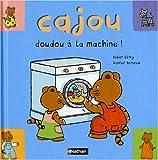 echange, troc Didier Lévy, Xavier Deneux - Cajou, Doudou à la machine !