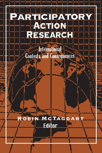 Participatory Action Research: International Contexts and Consequences (S U N Y Series in Teacher Preparation and Develo