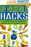 DIY Household Hacks: The Ultimate Gui...