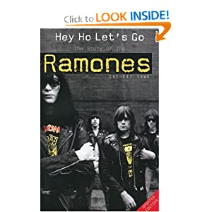Hey Ho Let's Go: The Story of the Ramones Everett True