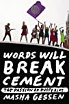 Words Will Break Cement: The Passion…