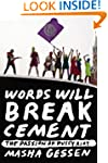 Words Will Break Cement: The Passion...