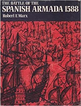 the battle of 1588 the spanish The invincible armada (1588) men such as sir francis drake attacked spanish shipping off of the west indies and , in the midst and heat of battle, to live.