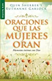 img - for Oraciones que las Mujeres Oran: Momentos   ntimos con Dios/Prayers Women Pray: Intimate Moments with God (Spanish Edition) book / textbook / text book