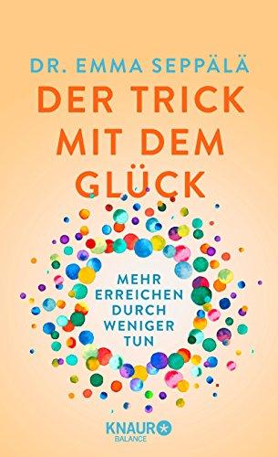 Der Trick mit dem Glück: Mehr erreichen durch weniger tun