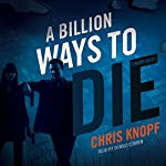 A Billion Ways to Die | Chris Knopf