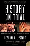 History on Trial: My Day in Court with a Holocaust Denier (0060593776) by Lipstadt, Deborah E.