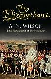 The Elizabethans (0091931525) by Wilson, A.N.