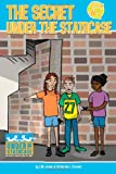 img - for The Secret Under the Staircase (Under the Staircase - An Economic Adventure Series for Kids) (Volume 1) book / textbook / text book