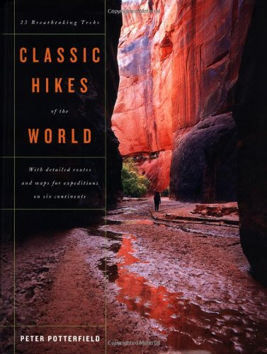 Classic Hikes of the World: 23 Breathtaking Treks PDF