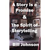 A Story is a Promise & The Spirit of Storytelling ~ Bill Johnson