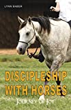 img - for Discipleship with Horses: Journey of Joy (Amazing Grays Trilogy Book 3) book / textbook / text book