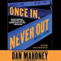 Once In, Never Out: A Detective Brian McKenna Novel Audiobook by Dan Mahoney Narrated by Adams Morgan