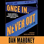 Once In, Never Out: A Detective Brian McKenna Novel | Dan Mahoney