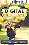 Digital Photography: Discover 9 Easy...