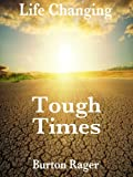 Tough Times (Life Changing Book 2)