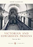 img - for Victorian and Edwardian Prisons (Shire Library) book / textbook / text book