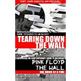 Tearing Down The Wall: The Contemporary Guide to Decoding Pink Floyd - The Wall One Brick at a Timeby Mark Yoshimoto Nemcoff