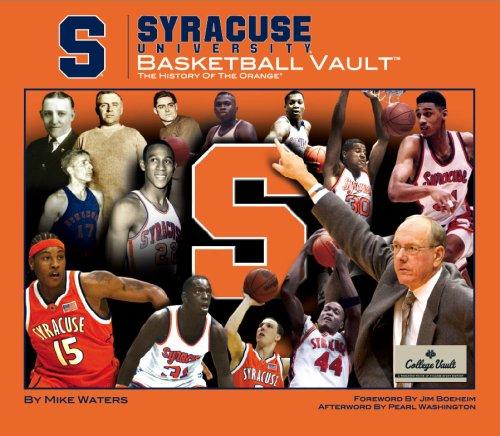 Syracuse University Basketball Vault: The History of the Orange (College Vault)
