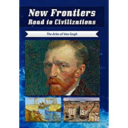 New Frontiers Road to Civilizations The Arles of Van Gogh