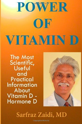 By Md, Sarfraz Zaidi Power Of Vitamin D: A Vitamin D Book That Contains The Most Scientific, Useful And Practical Informa (2Nd Edition)