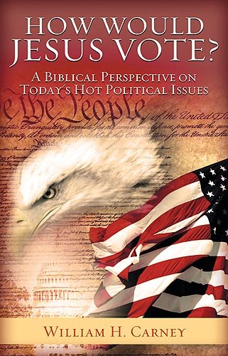 How Would Jesus Vote?: A Biblical Perspective on Today's Hot Political Issues