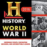 2016 History Channel This Day in History WWII Boxed Calendar: 365 Incredible Events, Fascinating Decisions, and Unforgettable Leaders
