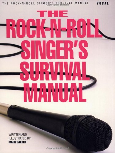 The Rock-N-Roll Singer's Survival Manual [Baxter, Mark] (Tapa Blanda)