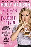 img - for Down the Rabbit Hole: Curious Adventures and Cautionary Tales of a Former Playboy Bunny book / textbook / text book