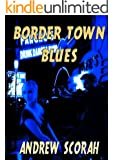Border Town Blues (Dalton's Blues Book 2)