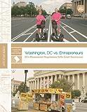 Washington DC vs. Entrepreneurs: DC's Monumental Regulations Stifle Small Businesses (Institute for Justice City Studies)