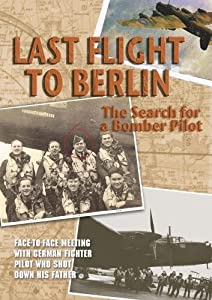 Hunters in the Sky: Last Flight to Berlin: The Search for a Bomber Pilot