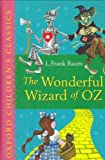 L. Frank Baum The Wonderful Wizard of Oz: Oxford Children's Classics